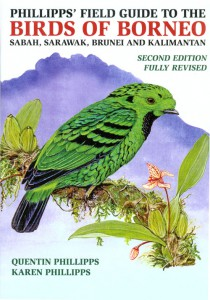 Phillipps' Field Guide to the Birds of Borneo: Sabah, Sarawak, Brunei and Kalimantan