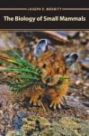 The Biology of Small Mammals jacket image