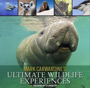 Mark Carwardine's Ultimate Wildlife Experiences jacket image