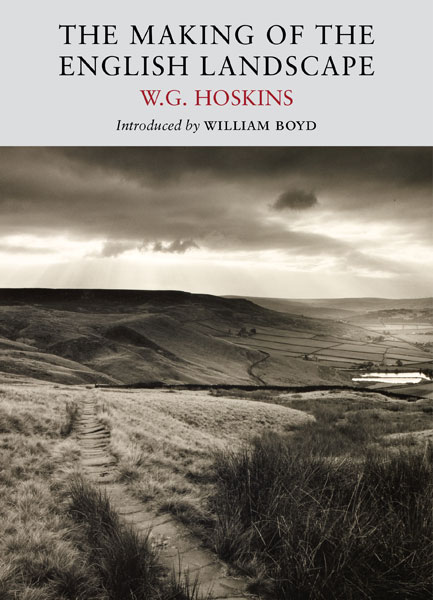 The Making of the English Landscape - W G Hoskins